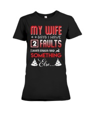 My wife says I have 2 faults Premium Fit Ladies Tee thumbnail