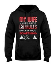 My wife says I have 2 faults Hooded Sweatshirt thumbnail