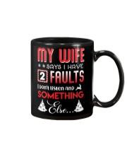 My wife says I have 2 faults Mug thumbnail