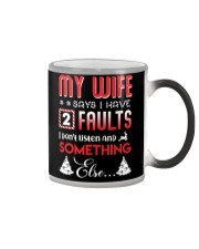 My wife says I have 2 faults Color Changing Mug thumbnail