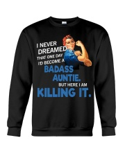 I never dreamed that one day I'd become a badass  Crewneck Sweatshirt thumbnail