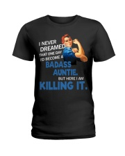 I never dreamed that one day I'd become a badass  Ladies T-Shirt thumbnail