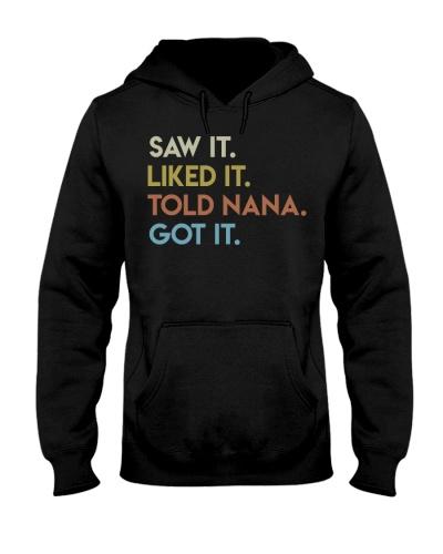 Saw it Liked it Told Nana Got it