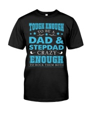 Tough enough to be a dad and stepdad Classic T-Shirt front