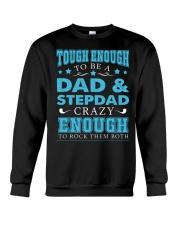Tough enough to be a dad and stepdad Crewneck Sweatshirt thumbnail