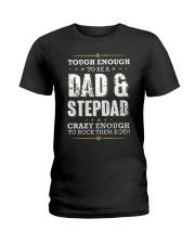 Tough enough to be a dad and stepdad Ladies T-Shirt thumbnail