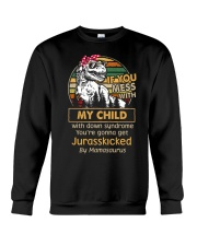 If you mess with my child with down syndrome  Crewneck Sweatshirt thumbnail