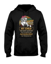 If you mess with my child with down syndrome  Hooded Sweatshirt thumbnail