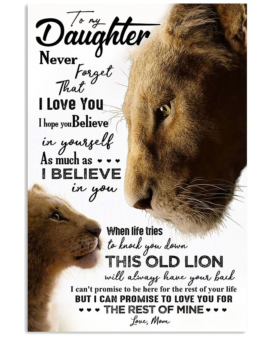 TO MY DAUGHTER - LIONESS - NEVER FORGET THAT 16x24 Poster
