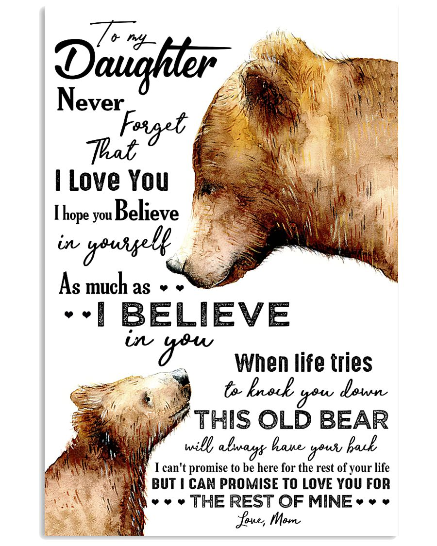 POSTER - TO MY DAUGHTER - BEAR - NEVER 16x24 Poster