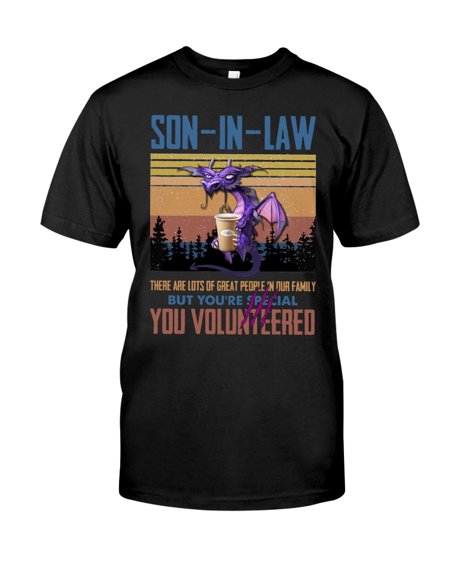 SON-IN-LAW - DRAGON -VINTAGE - YOU VOLUNTEERED Classic T-Shirt