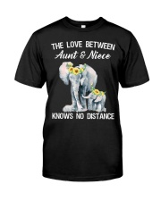 The love between Aunt and Niece knows no distance Classic T-Shirt front