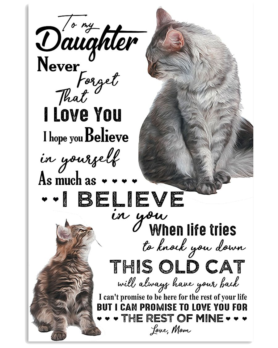 TO MY DAUGHTER - CAT - NEVER FORGET THAT 16x24 Poster