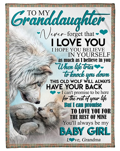 TO MY GRANDDAUGHTER - WOLVES - I LOVE YOU