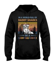 TO DAD - T REX - IN A WORLD FULL OF DADDY SHARKS Hooded Sweatshirt thumbnail