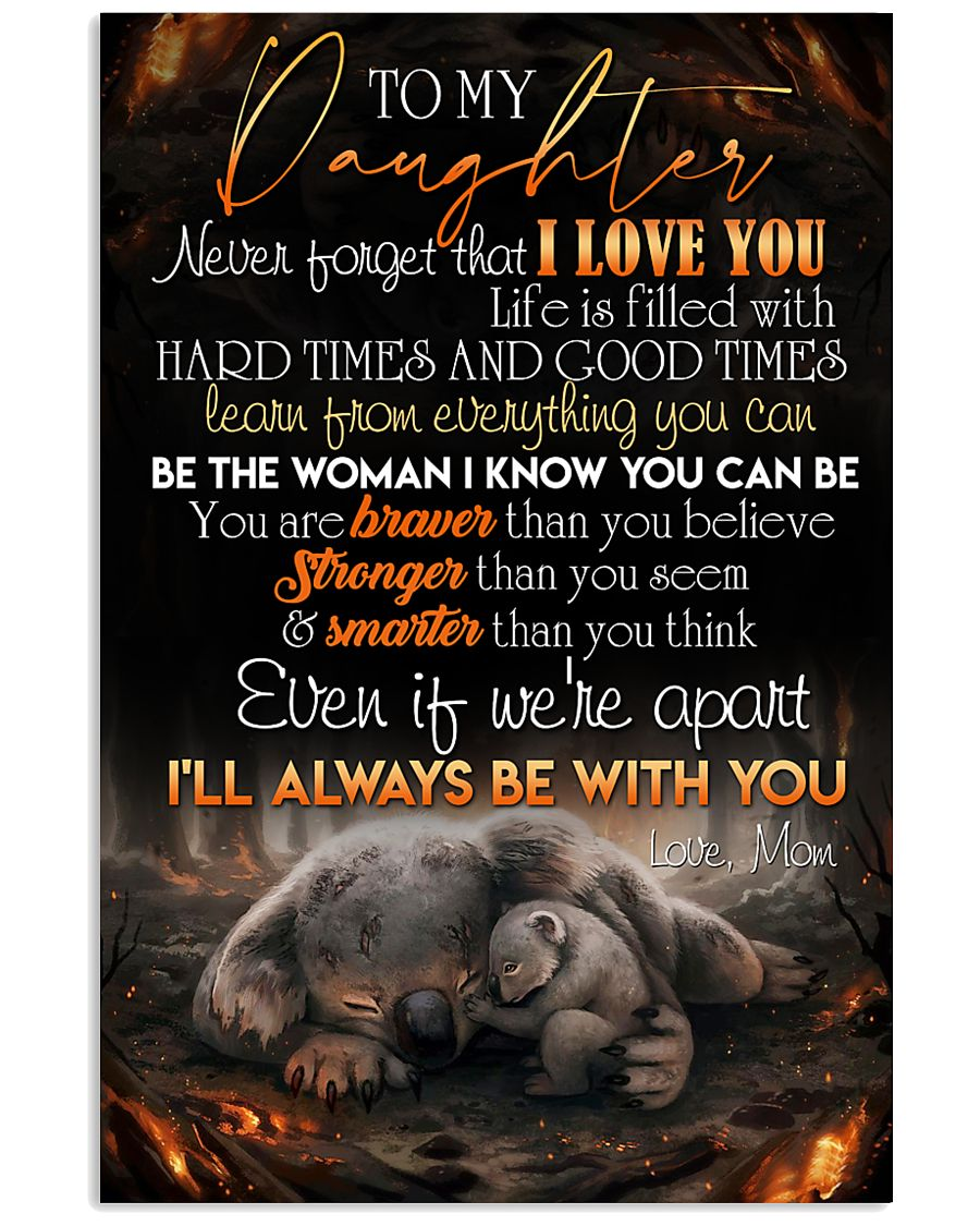 TO DAUGHTER - KOALA - BE WITH YOU 16x24 Poster