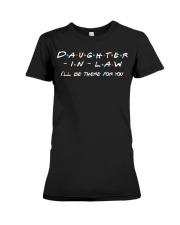 Daughter-in-law I'll be there for you Premium Fit Ladies Tee thumbnail
