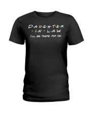 Daughter-in-law I'll be there for you Ladies T-Shirt thumbnail