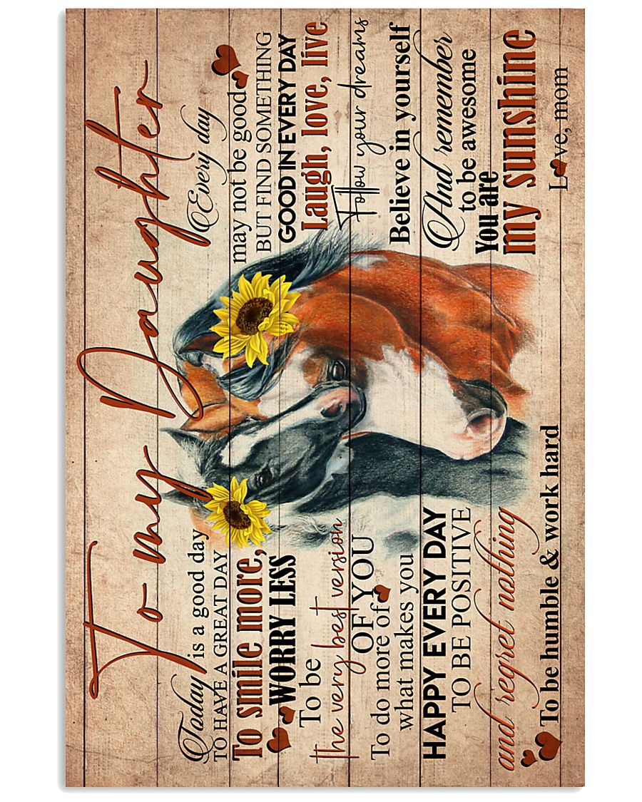TO MY DAUGHTER - HORSE - GOODDAY 16x24 Poster