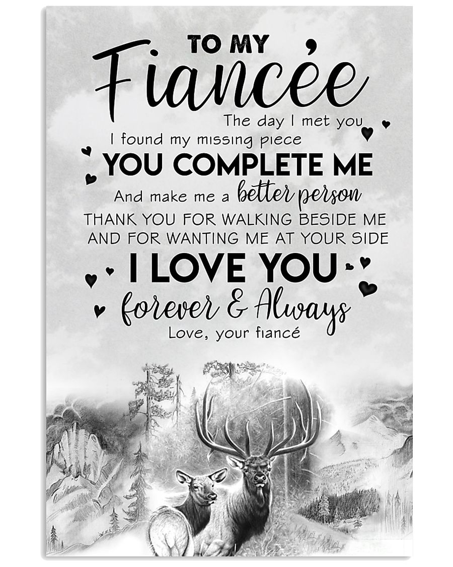 TO MY FIANCE'E - DEER - THE DAY I MET YOU 16x24 Poster