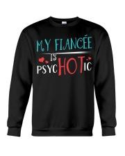 My fiance'e is psychotic Crewneck Sweatshirt thumbnail