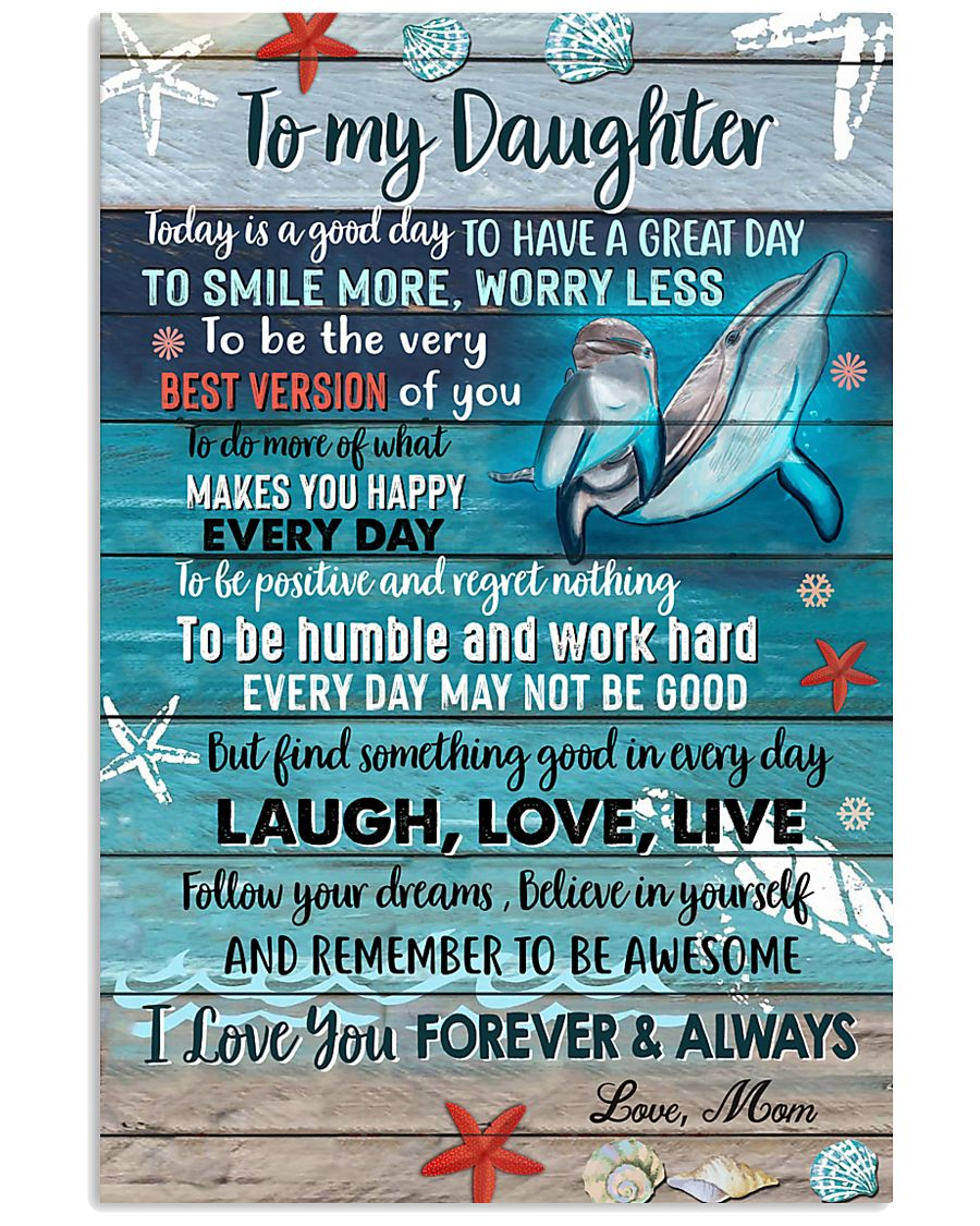 POSTER - TO MY DAUGHTER - DOLPHIN - TODAY 16x24 Poster
