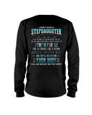 T-SHIRT - TO STEP DAD - I DON'T HAVE A STEP DAUGHT Long Sleeve Tee thumbnail