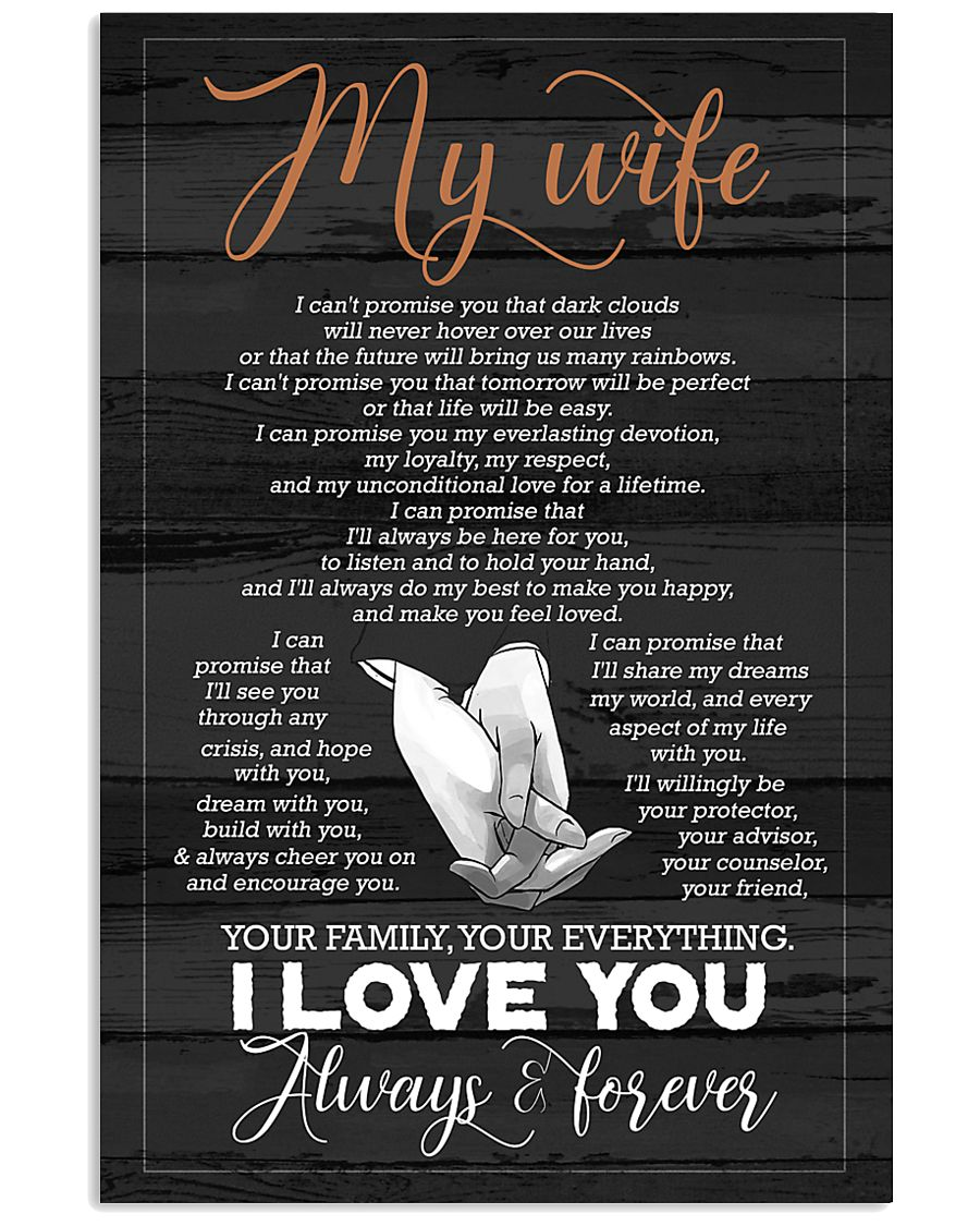 To My Wife - Hands - I Can't Promise You 16x24 Poster