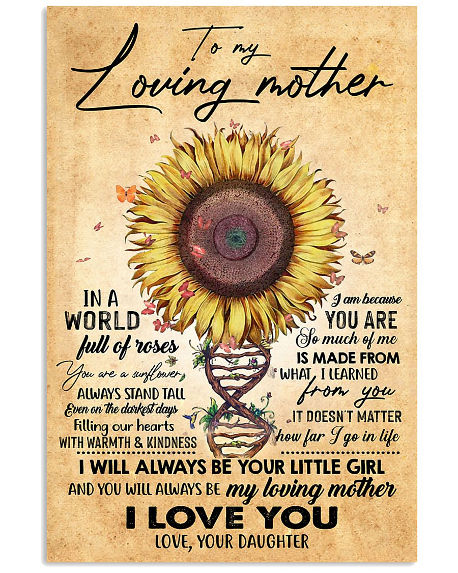 TO MY MOM - SUNFLOWER - MY LOVING MOTHER 16x24 Poster