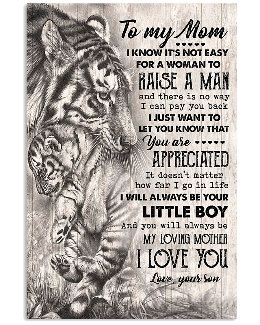 TO MY MOM - TIGER - YOU ARE APPRECIATED 16x24 Poster