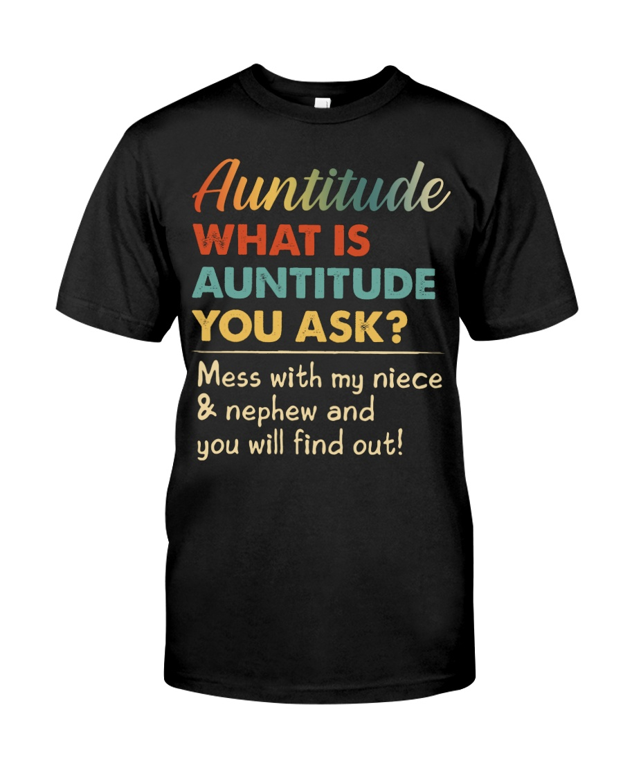 AUNTITUDE - YOU WILL FIND OUT Classic T-Shirt
