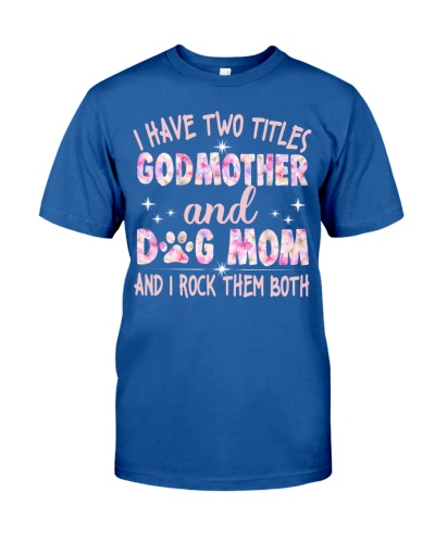 I have two titles Dogmother and Dog mom