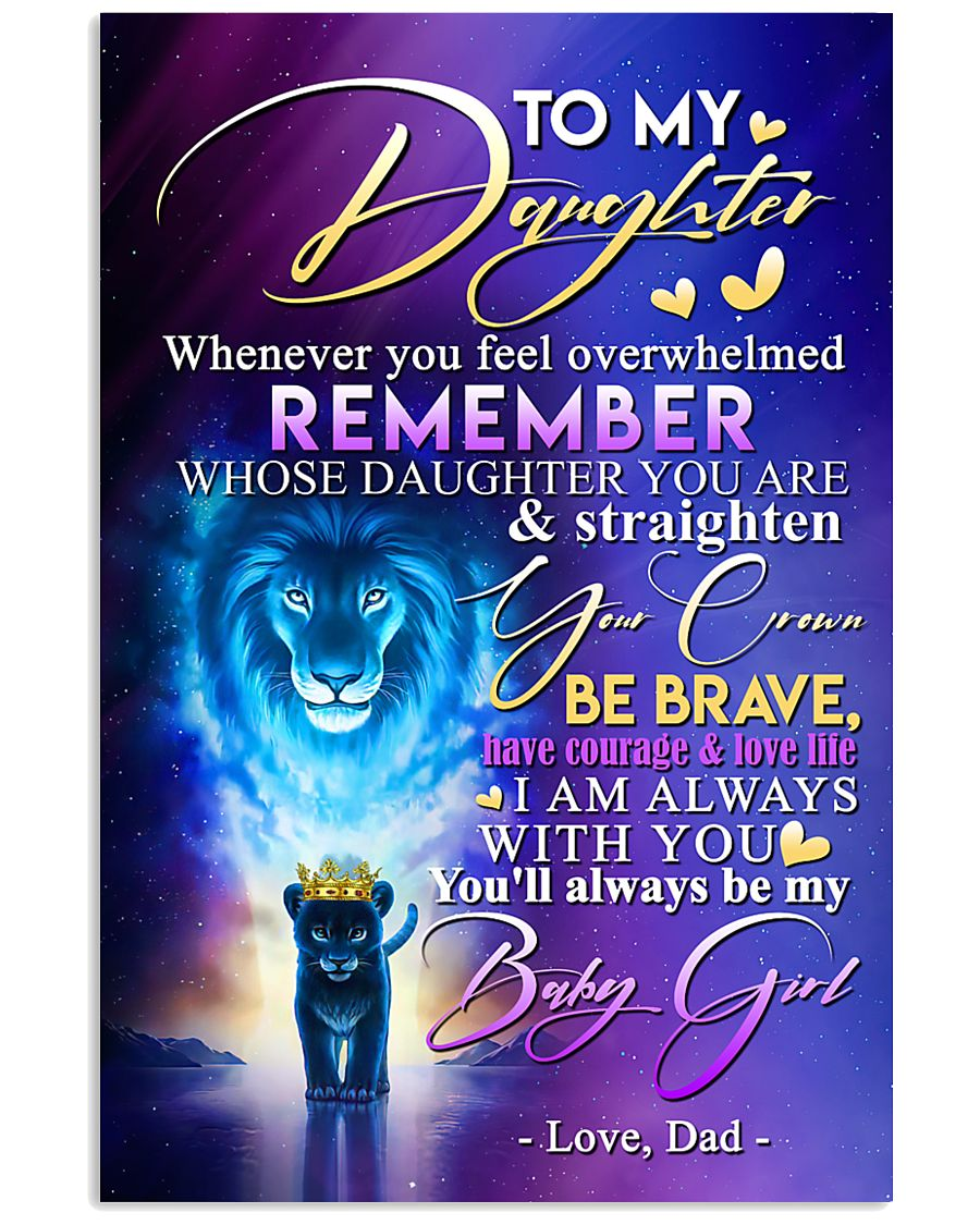 TO MY DAUGHTER - LION - WHENEVER YOU FEEL 16x24 Poster
