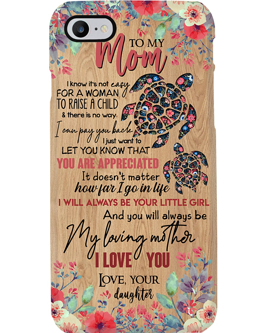 TO MY MOM - TURTLE - YOU ARE APPRECIATED Phone Case