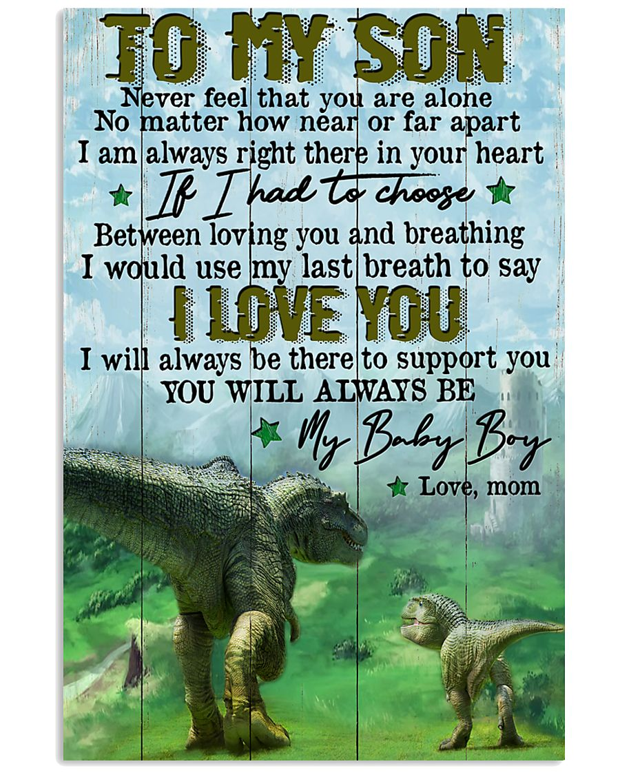 Mom To Son - t rex - never Feel That You  16x24 Poster