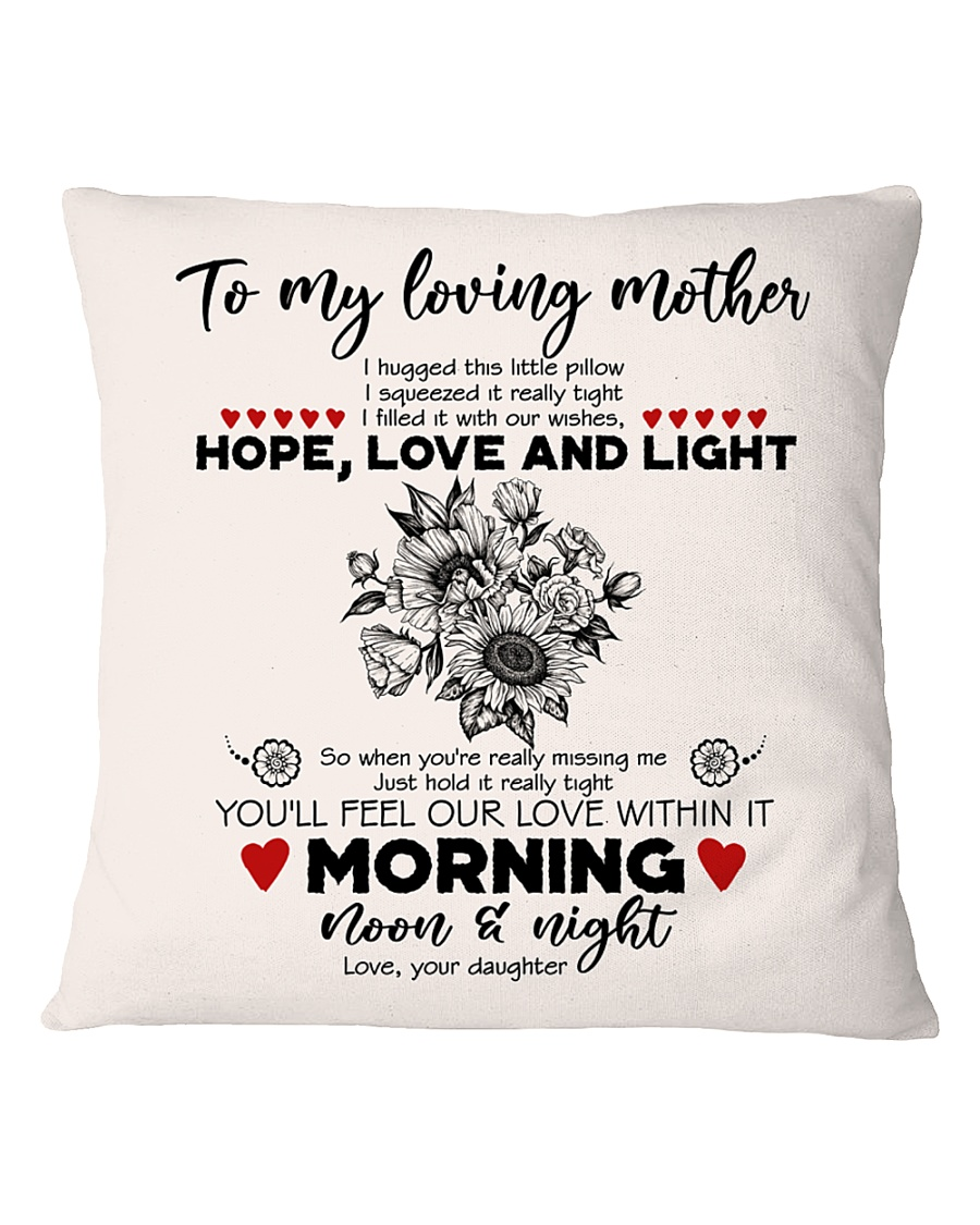 TO MY MOTHER - SUNFLOWER - OUR LOVE WITHIN IT Square Pillowcase