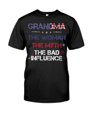 Grandma The woman The myth The bad influence Classic T-Shirt front