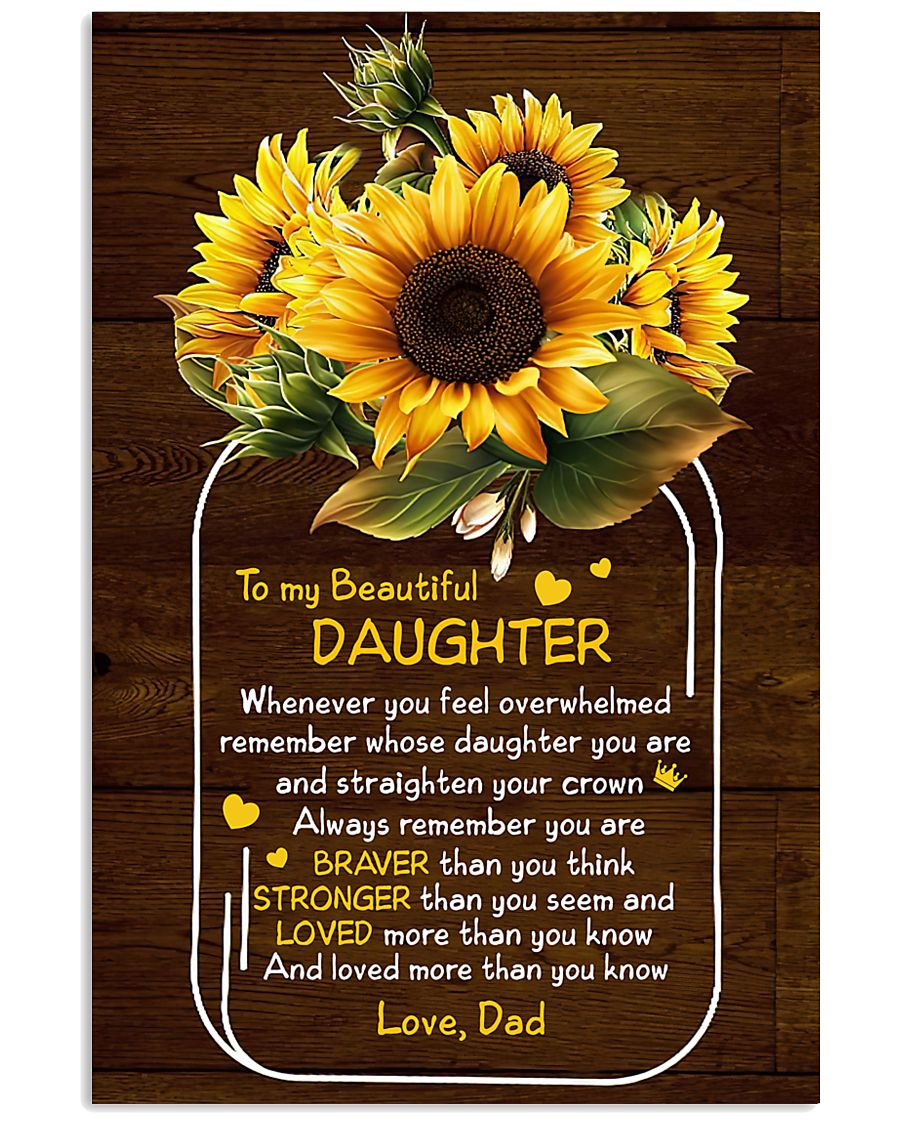 Dad To Daughter - Whenever You Feel Overwhelmed 16x24 Poster