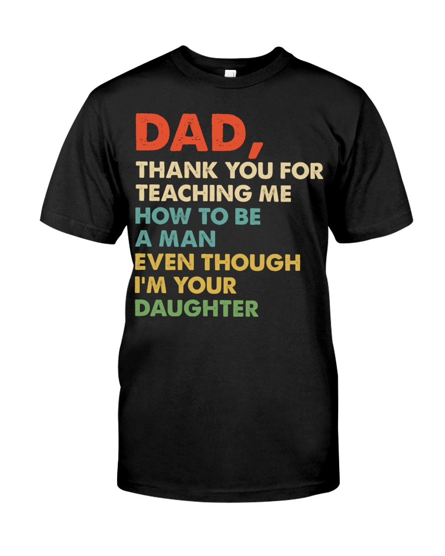 Dad Thank you for teaching me  Classic T-Shirt