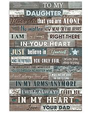 To My Daughter - Never Feel That You Are Alone 16x24 Poster front