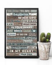 To My Daughter - Never Feel That You Are Alone 16x24 Poster lifestyle-poster-8
