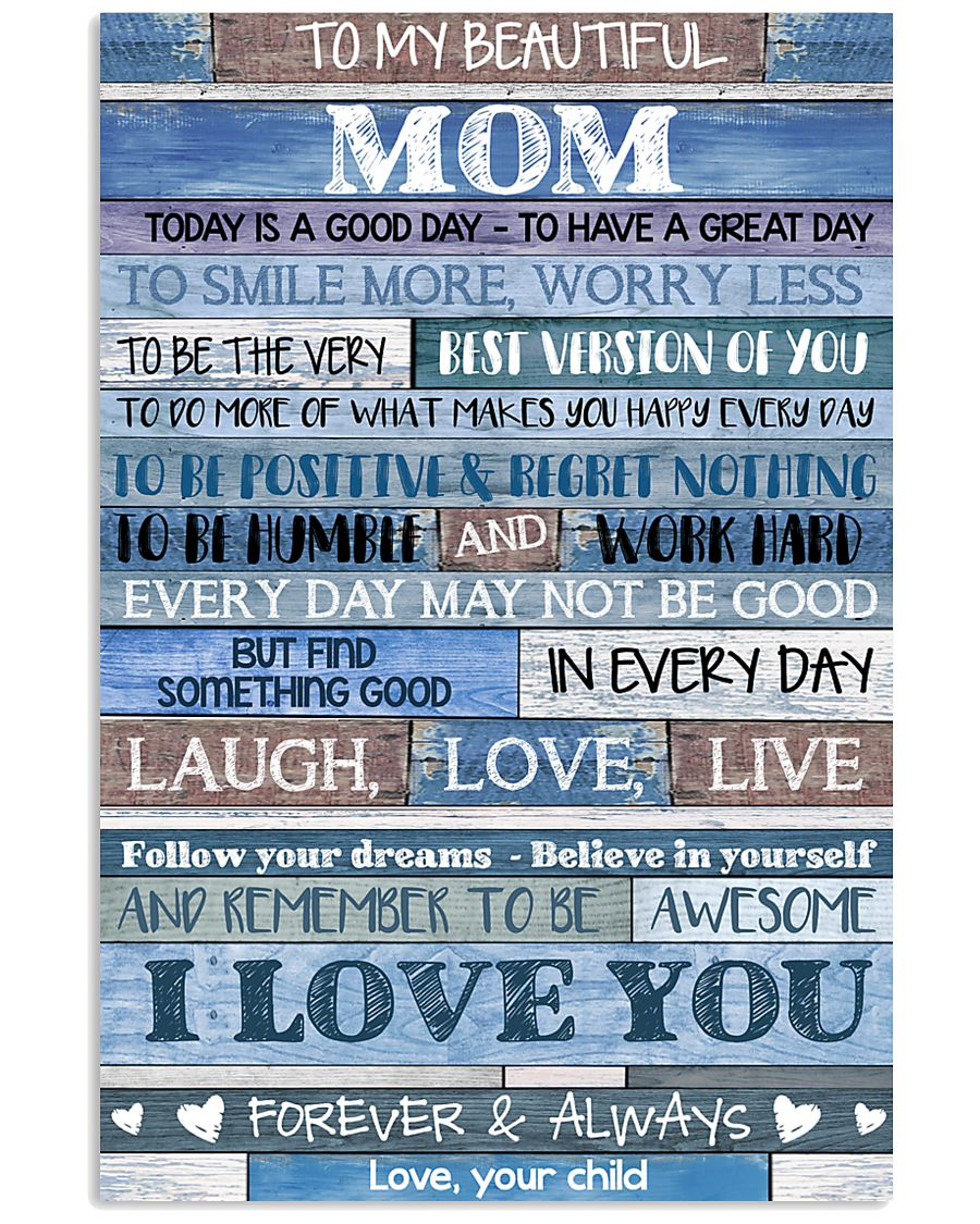POSTER - TO MY MOM - BLUE - TODAY IS 16x24 Poster