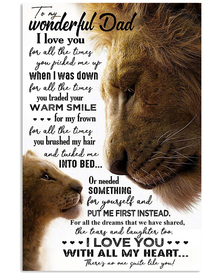 TO MY DAD - LION - I LOVE YOU FOR ALL THE TIMES 16x24 Poster