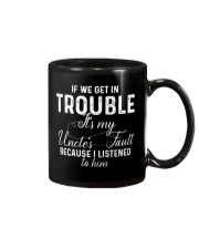 If we get in Trouble It's my Uncle's Fault  Mug thumbnail