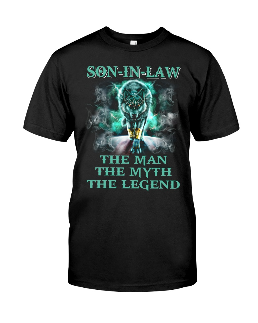 Son-in-law The man The myth The legend Classic T-Shirt