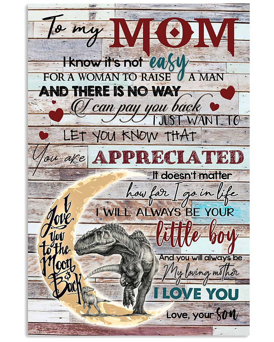 TO MY MOM - DINOSAUR - YOU ARE APPRECIATED 16x24 Poster