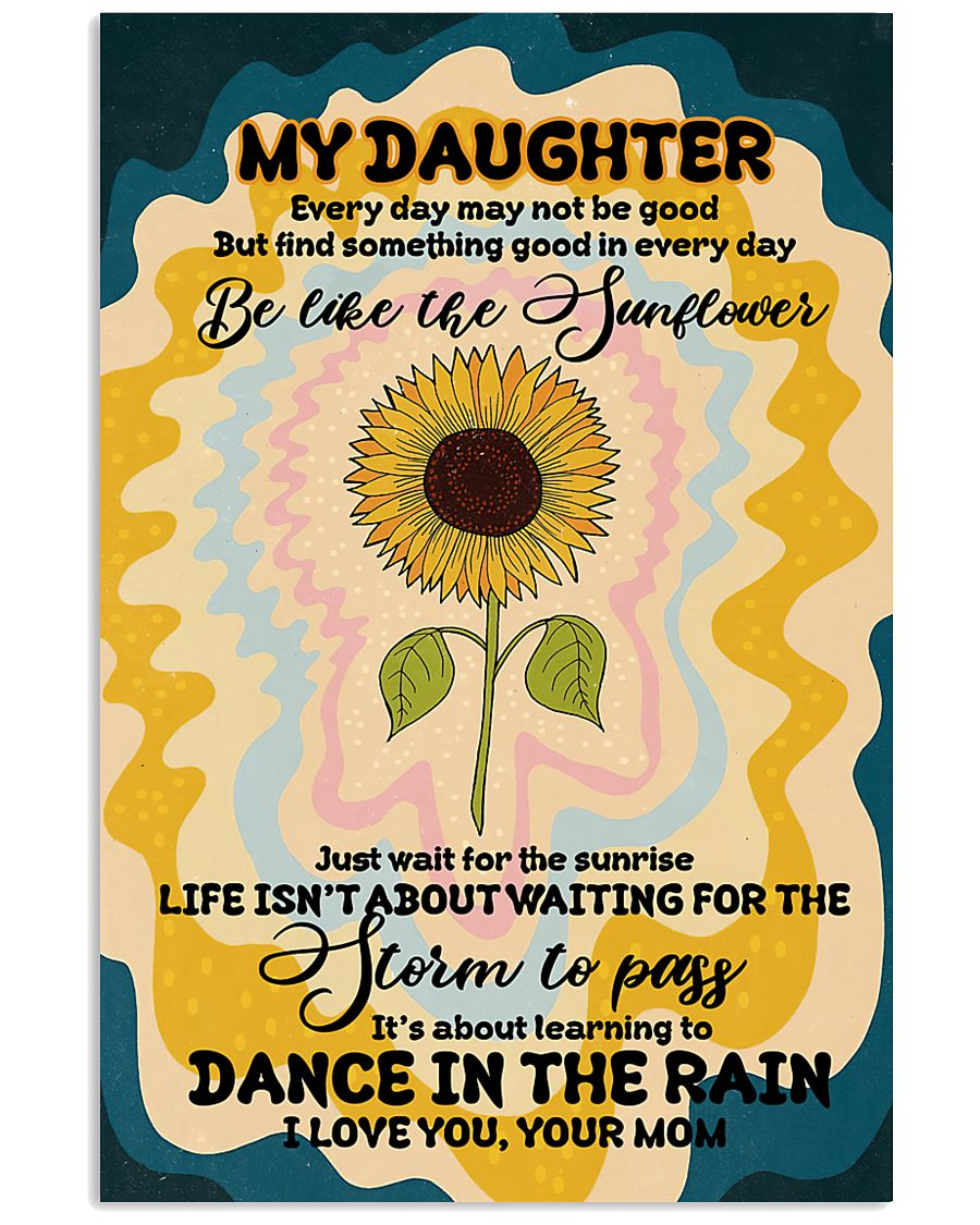 Sunflower - Everyday May Not Be Good - Poster 16x24 Poster