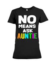 No means ask auntie Premium Fit Ladies Tee thumbnail