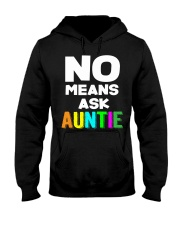 No means ask auntie Hooded Sweatshirt thumbnail