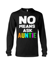 No means ask auntie Long Sleeve Tee thumbnail